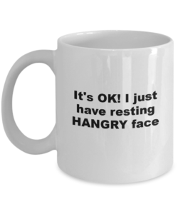 I have resting hangry face mug